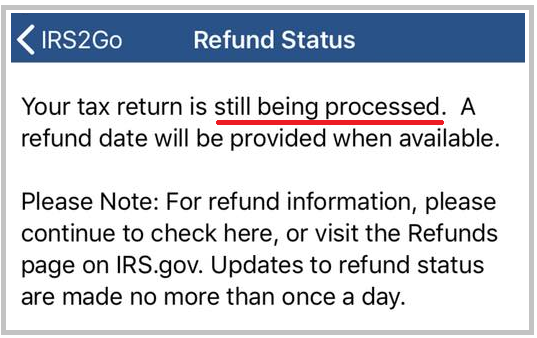 Your Tax Return is Still Being Processed - Refund Date will
