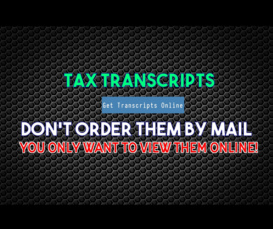 View Tax Account Transcript Online for Updates!